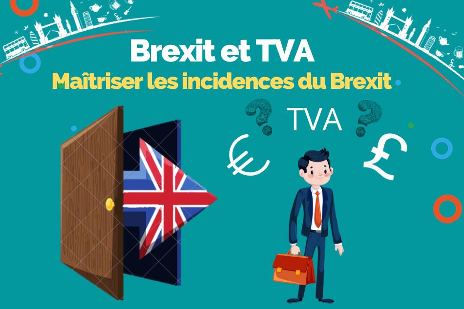 BREXIT : incidence en matière de TVA & Douane