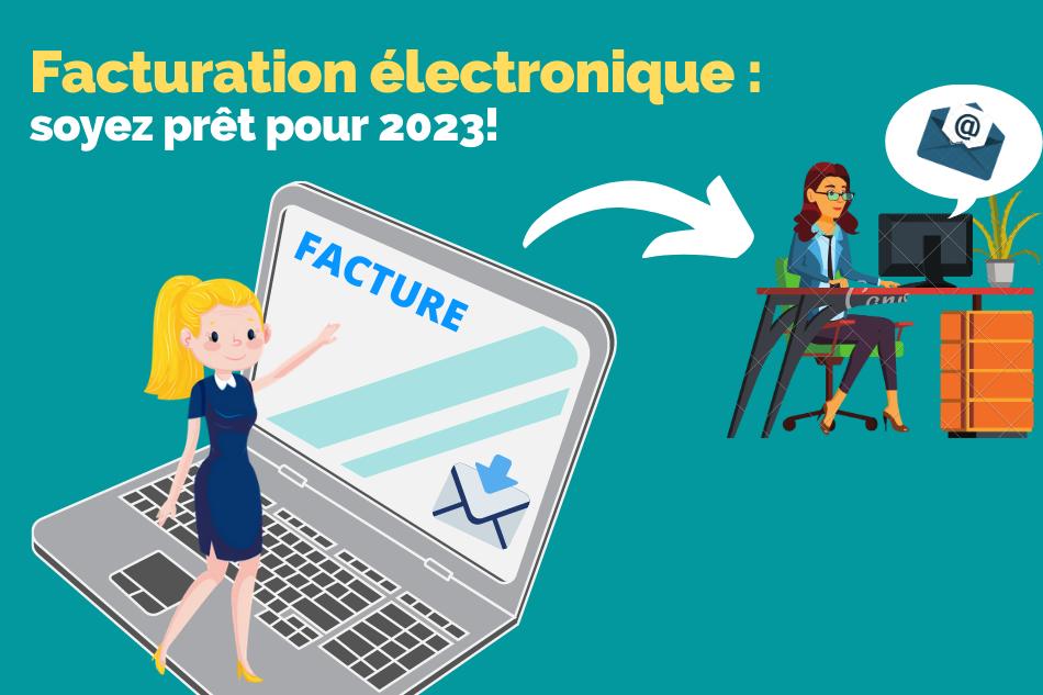 Facturation électronique en France soyez prêt pour 2023 !