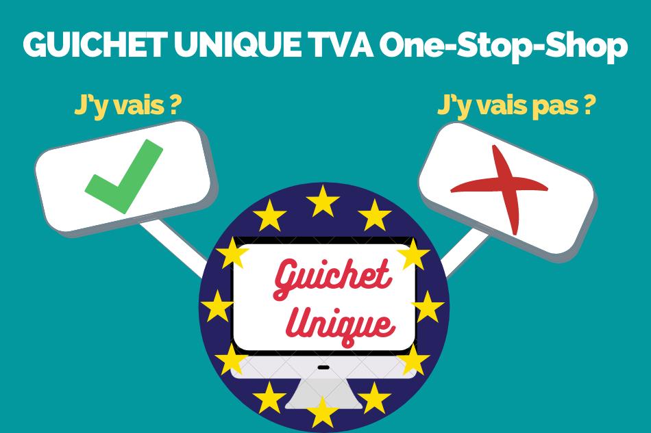 Guichet Unique (OSS) TVA – «J'y vais, j'y vais pas?»