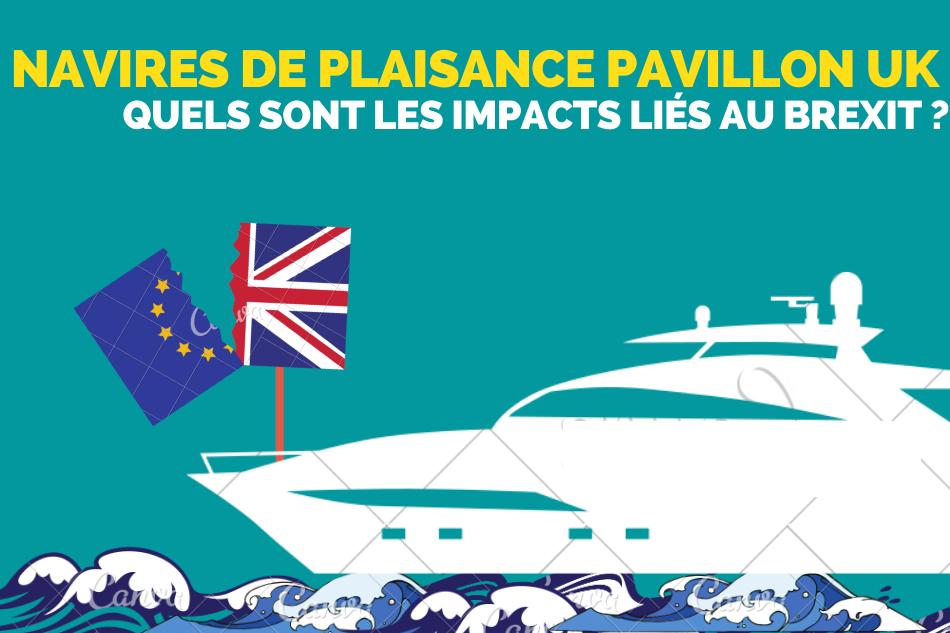 Navires de plaisance battant pavillon britannique, quels sont les impacts du Brexit?