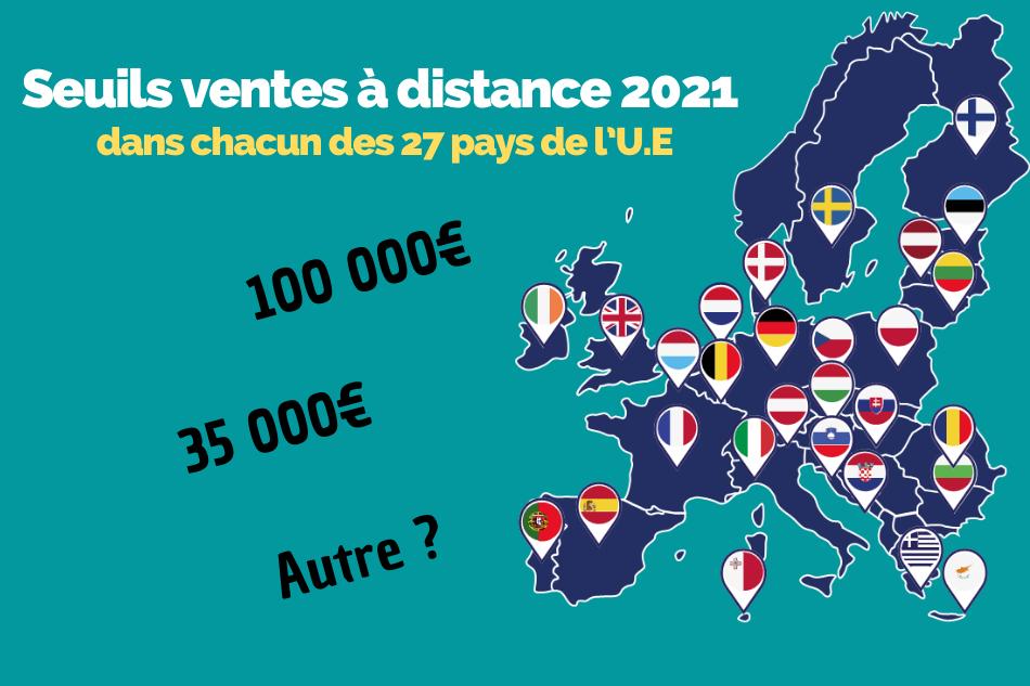 Seuils TVA des ventes à distance en Europe en 2021