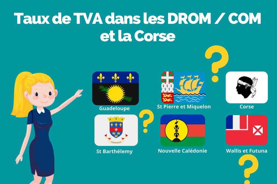 Taux de TVA dans les DROM / COM (anciennement DOM / TOM) et la Corse