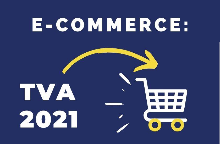 E-commerce et TVA : anticipez les changements prévus en 2021