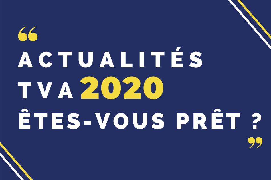 Actualités TVA 2020, êtes vous prêt ? Mathez Conseil Formation vous accompagne