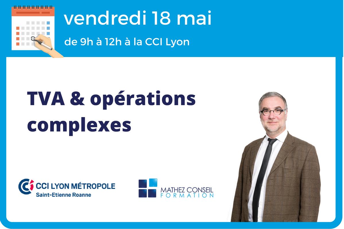 Atelier 'TVA et opérations complexes' à Lyon le 18 mai