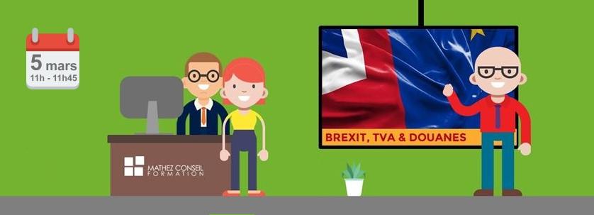 Brexit, TVA & Douanes : préparer votre entreprise