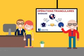 Webinar Operations Triangulaires (TVA, Douane)